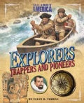 Explorers, Trappers, and Pioneers (Hardcover)