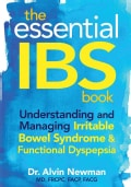 The Essential IBS Book: Understanding and Managing Irritable Bowel Syndrome & Functional Dyspepsia (Paperback)