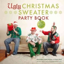 Ugly Christmas Sweater Party Book: The Definitive Guide to Getting Your Ugly On (Hardcover)