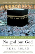 No God but God: The Origins, Evolution, and Future of Islam (Paperback)