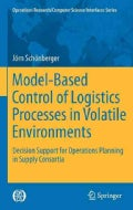Model-Based Control of Logistics Processes in Volatile Environments: Decision Support for Operations Planning in ... (Hardcover)