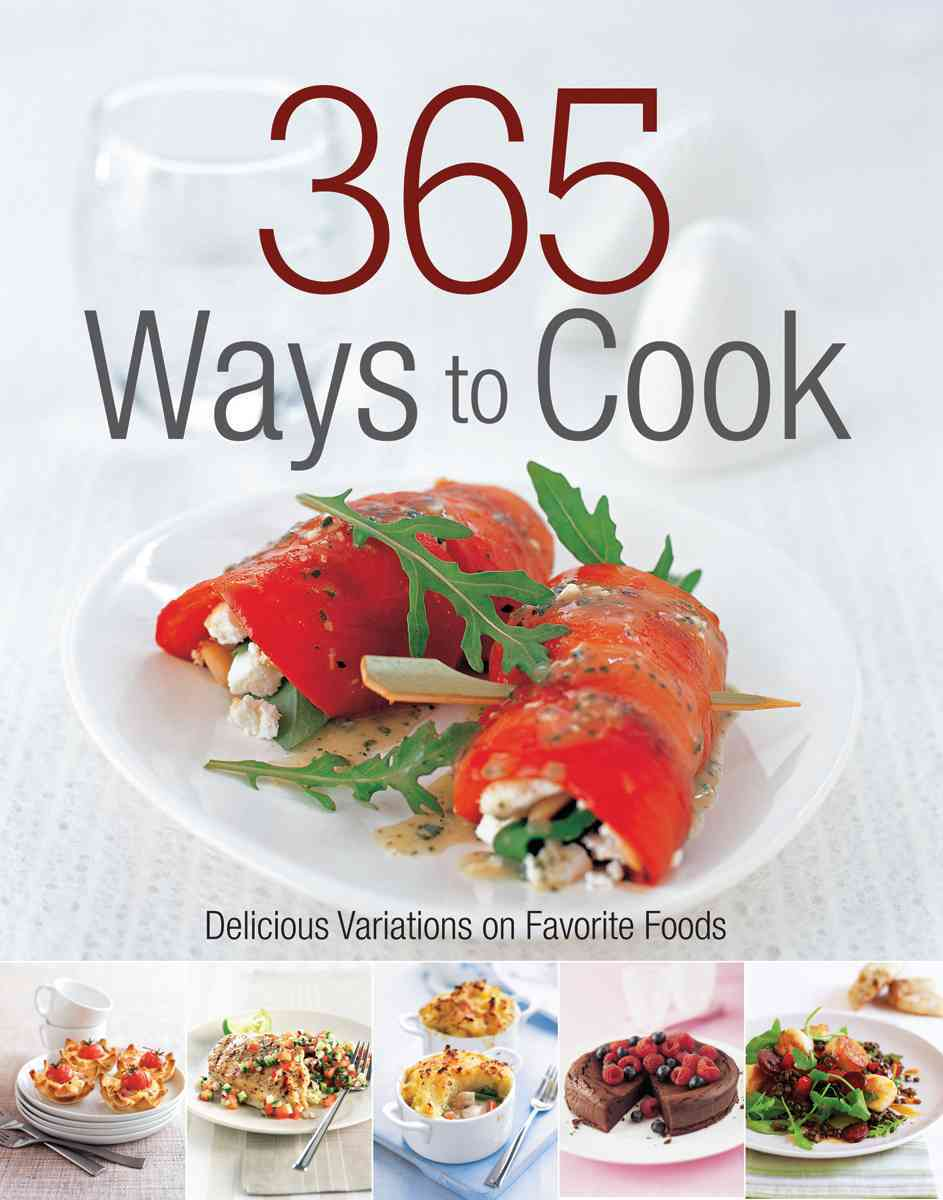 365 Ways to Cook: Delicious Variations on Favorite Foods (Paperback)