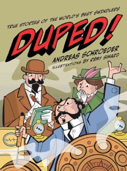 Duped!: True Stories of the World's Best Swindlers (Hardcover)