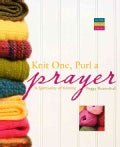 Knit One, Purl a Prayer: A Spirituality of Knitting (Paperback)