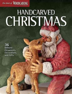 Handcarved Christmas: 36 Beloved Ornaments, Decorations, and Gifts (Paperback)