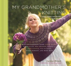 My Grandmother's Knitting: Family Stories and Inspired Knits from Top Designers (Hardcover)