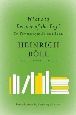What's to Become of the Boy?: Or, Something to Do with Books (Paperback)