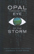Opal Through the Eye of the Storm: A Novel Inspired by True Events (Paperback)