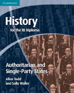 History for the IB Diploma: Authoritarian and Single-party States (Paperback)