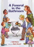 A Funeral in the Bathroom and Other School Bathroom Poems (Hardcover)