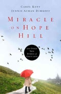 Miracle on Hope Hill: And Other True Stories of God's Love (Hardcover)