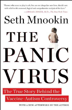 The Panic Virus: The True Story Behind the Vaccine-Autism Controversy (Paperback)