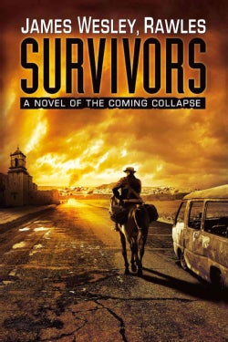 Survivors: A Novel Of The Coming Collapse (Hardcover)