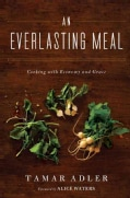 An Everlasting Meal: Cooking with Economy and Grace (Hardcover)