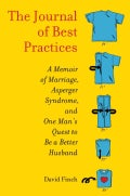 The Journal of Best Practices: A Memoir of Marriage, Asperger Syndrome, and One Man's Quest to Be a Better Husband (Hardcover)