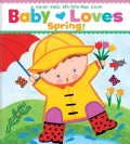 Baby Loves Spring! (Board book)