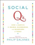 Social Q's: How to Survive the Quirks, Quandaries and Quagmires of Today (Hardcover)