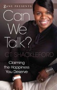 Can We Talk?: Claiming the Happiness You Deserve (Paperback)