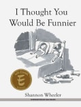 I Thought You Would Be Funnier (Hardcover)