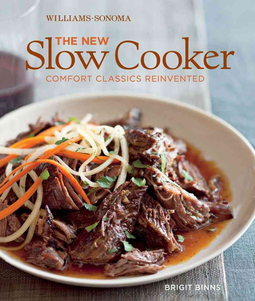 The New Slow Cooker: Fresh Recipes for the Modern Cook (Hardcover)