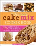 The Ultimate Cake Mix Cookie Book: More Than 375 Delectable Cookie Recipes That Begin With a Box of Cake Mix (Paperback)