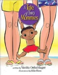 A Tale of Two Mommies (Hardcover)