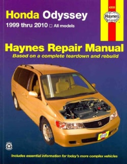 Haynes Honda Odyssey Repair Manual: 1999 Thru 2010, All Models Based on a Complete Teardown and Rebuild (Paperback)