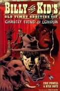 Billy the Kid's Old Time Oddities 2: The Ghastly Fiend of London (Paperback)
