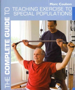 The Complete Guide to Teaching Exercise to Special Populations (Paperback)