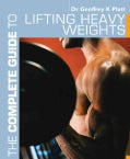 The Complete Guide to Lifting Heavy Weights (Paperback)