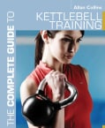 The Complete Guide to Kettlebell Training (Paperback)