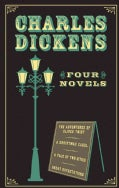 Charles Dickens: Four Novels: The Adventures of Oliver Twist or The Parish Boy's Progress / A Christmas Carol / A... (Hardcover)