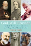 God Will Provide: How God's Bounty Opened to Saints and 9 Ways It Can Open for You, Too (Paperback)