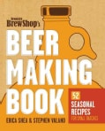 Brooklyn Brew Shop's Beer Making Book: 52 Seasonal Recipes for Small Batches (Paperback)