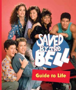 Saved by the Bell Guide to Life (Hardcover)