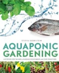 Aquaponic Gardening: A Step-by-Step Guide to Raising Vegetables and Fish Together (Paperback)