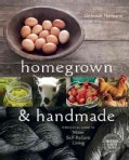 Homegrown & Handmade: A Practical Guide to More Self-Reliant Living (Paperback)