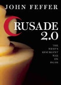 Crusade 2.0: The West's Resurgent War Against Islam (Paperback)