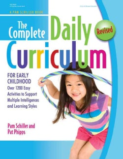 The Complete Daily Curriculum for Early Childhood: Over 1200 Easy Activities to Support Multiple Intelligences an... (Paperback)