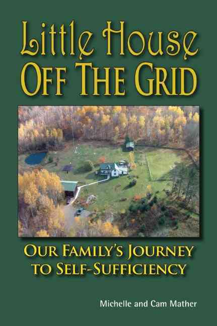Little House Off the Grid: Our Family's Journey to Self-Sufficiency (Paperback)