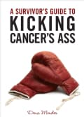 A Survivor's Guide to Kicking Cancer's Ass (Paperback)