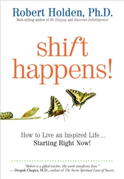 Shift Happens: How to Live an Inspired Life...starting Right Now! (Paperback)