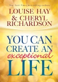 You Can Create an Exceptional Life (Hardcover)