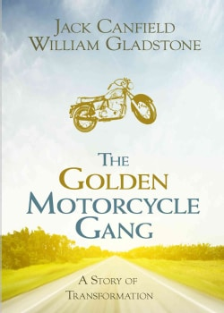 The Golden Motorcycle Gang: A Story of Transformation (Hardcover)