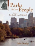 Parks for the People: The Life of Frederick Law Olmsted (Paperback)