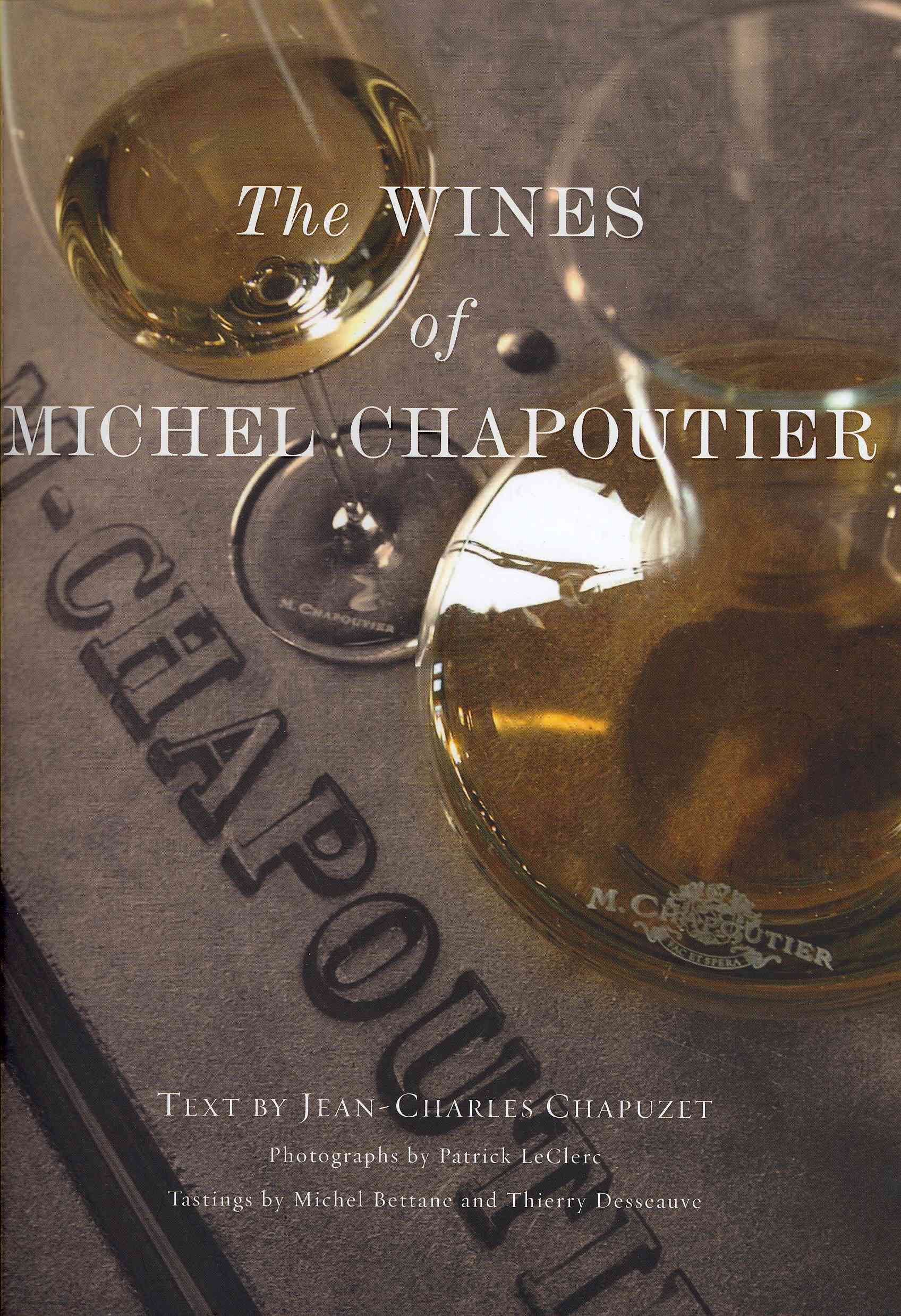 The Wines of Michel Chapoutier (Hardcover)