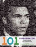 101 Changemakers: Rebels and Radicals Who Changed U.S. History (Hardcover)