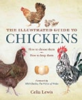 The Illustrated Guide to Chickens: How to Choose Them, How to Keep Them (Hardcover)