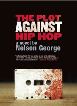The Plot Against Hip Hop (Paperback)