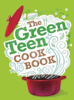 The Green Teen Cook Book (Paperback)